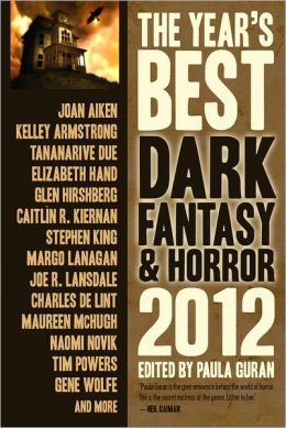 The Year's Best Dark Fantasy and Horror 2012