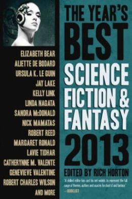 The Year's Best Science Fiction and Fantasy 2013