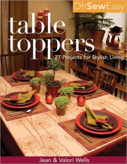 Oh Sew Easy(R) Table Toppers: 27 Projects for Stylish Living (PagePerfect NOOK Book)