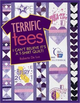 Terrific Tees: I Can't Believe It's a T-Shirt Quilt! (PagePerfect NOOK Book)