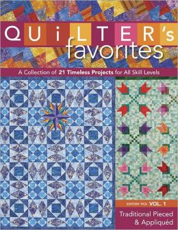 Quilter's Favorites--Traditional Pieced & Appliqued: A Collection of 21 Timeless Projects for All Skill Levels (PagePerfect NOOK Book)