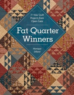 Fat Quarter Winners: 11 New Quilt Projects from Open Gate
