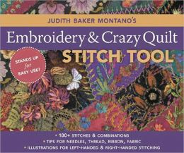 Judith Baker Montano's Embroidery & Crazy Quilt Stitch Tool: 180+ Stitches & Combinations Tips for Needles, Thread, Ribbon, Fabric Illustrations for Left-Handed & Right-Handed Stitching (PagePerfect NOOK Book)