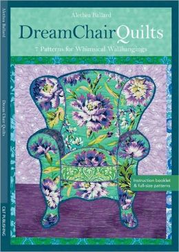 Dream Chair Quilts: 7 Patterns for Whimsical Wall Hangings