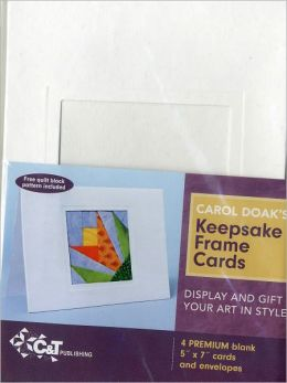 Carol Doak's Keepsake Frame Cards: Display and Gift Your Art in Style - Free Quilt Block Pattern Included