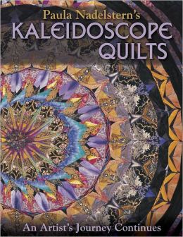 Paula Nadelsterns Kaleidoscope Quilts (PagePerfect NOOK Book)