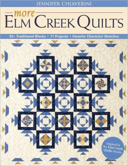 More Elm Creek Quilts: 30+ Traditional Blocks * 11 Projects * Favorite Character Sketches (PagePerfect NOOK Book)