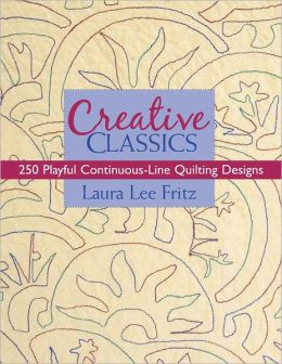 Creative Classics: 250 Playful Continuous-Line Quilting Designs (PagePerfect NOOK Book)