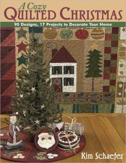 Cozy Quilted Christmas: 90 Designs, 17 Projects to Decorate Your Home (PagePerfect NOOK Book)