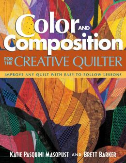 Color and Composition for the Creative Quilter: Improve Any Quilt with Easy-to-Follow Lessons (PagePerfect NOOK Book)