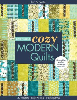 Bright & Bold Cozy Modern Quilts: 20 Projects * Easy Piecing * Stash Busting