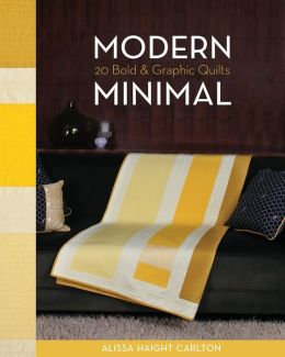 Modern Minimal: 20 Bold and Graphic Quilts