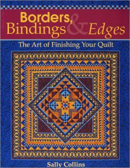 Borders, Bindings & Edges: The Art of Finishing Your Quilt (PagePerfect NOOK Book)