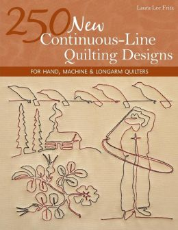 250 New Continuous-Line Quilting Designs: For Hand, Machine & Longarm Quilters