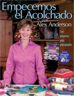 Empecemos el Acolchado con Alex Anderson (PagePerfect NOOK Book)