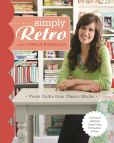 Book Cover Image. Title: Simply Retro with Camille Roskelley:  Fresh Quilts from Classic Blocks, Author: Camille Roskelley