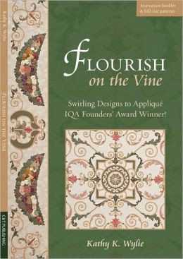 Flourish on the Vine: Swirling Designs to Applique * IQA Founders Award Winner!
