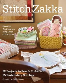 Stitch Zakka: 22 Projects to Sew & Embellish * 25 Embroidery Stitches