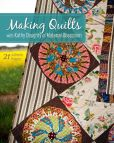 Book Cover Image. Title: Making Quilts with Kathy Doughty of Material Obsession:  21 Authentic Projects, Author: Kathy Doughty