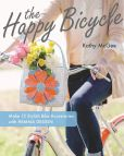Book Cover Image. Title: The Happy Bicycle:  Make 15 Stylish Bike Accessories with Hemma Design, Author: Kathy McGee