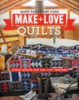 Book Cover Image. Title: Make & Love Quilts:  Scrap Quilts for the 21st Century, Author: Mary Katherine Fons