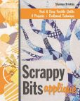 Book Cover Image. Title: Scrappy Bits Applique:  Fast & Easy Fusible Quilts * 8 Projects * Foolproof Technique, Author: Shannon Brinkley