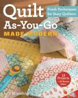 Book Cover Image. Title: Quilt As-You-Go Made Modern:  Fresh Techniques for Busy Quilters, Author: Jera Brandvig