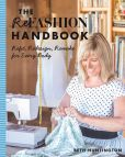 Book Cover Image. Title: The Refashion Handbook:  Refit, Redesign, Remake for Every Body, Author: Beth Huntington
