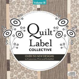 Quilt Label Collective CD: Over 150 New Designs to Customize, Print & Embellish