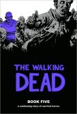 Book Cover Image. Title: The Walking Dead, Book Five, Author: Robert Kirkman