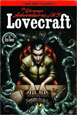 The Strange Adventures of H. P. Lovecraft, Volume 1