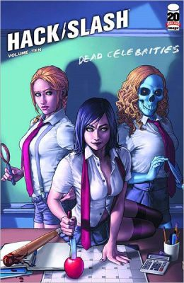 Hack/Slash, Volume 10: Dead Celebrities