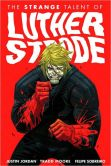 Book Cover Image. Title: The Strange Talent of Luther Strode, Volume 1, Author: Tradd Moore