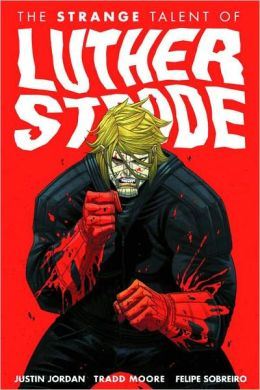 The Strange Talent of Luther Strode, Volume 1