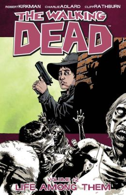 The Walking Dead, Volume 12: Life Among Them (NOOK Comics with Zoom View)