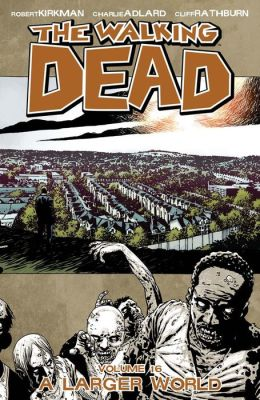The Walking Dead, Volume 16: A Larger World (NOOK Comics with Zoom View)