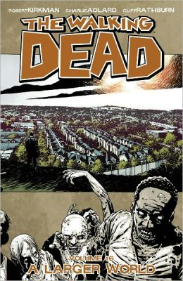 The Walking Dead, Volume 16: A Larger World