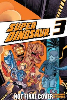 Super Dinosaur, Volume 3