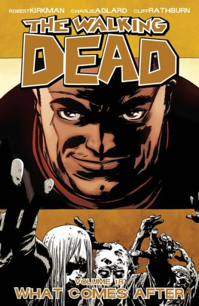 The Walking Dead, Volume 18: What Comes After