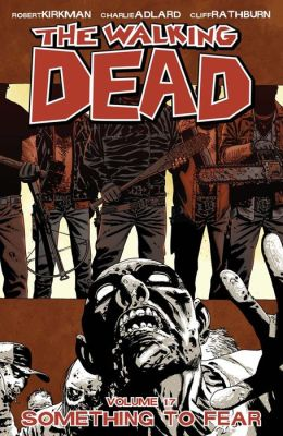 The Walking Dead, Volume 17: Something to Fear (NOOK Comics with Zoom View)