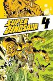 Book Cover Image. Title: Super Dinosaur, Volume 4, Author: Jason Howard