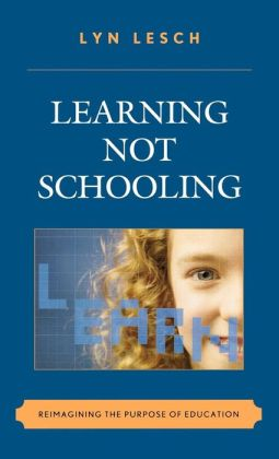 Learning Not Schooling