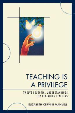 Teaching Is A Privilege