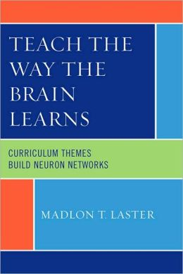 Teach the Way the Brain Learns: Curriculum Themes Build Neuron Networks