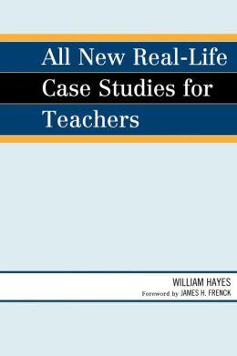 All New Real-Life Case Studies for Teachers
