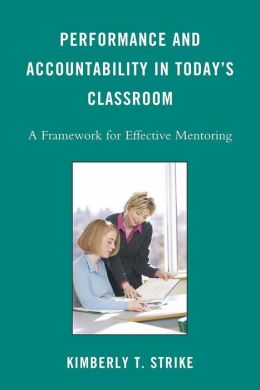 Performance and Accountability in Today's Classroom: A Framework for Effective Mentoring