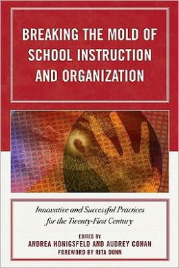 Breaking the Mold of School Instruction and Organization: Innovative and Successful Practices for the Twenty-First Century