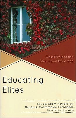 Educating Elites: Class Privilege and Educational Advantage