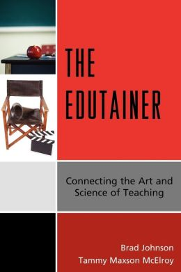 The Edutainer: Connecting the Art and Science of Teaching