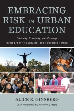 Embracing Risk in Urban Education: Curiosity, Creativity, and Courage in the Era of